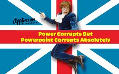 Power Corrupts But Powerpoint Corrupts Absolutely    http://appitive.com/slidershare/2012/07/23/power-corrupts-but-powerpoint-corrupts-absolutely/