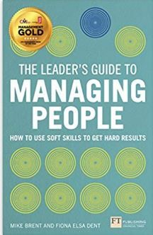 Free eBook The Leader's Guide to Managing People: How to Use Soft Skills to Get Hard Results Author Mike Brent and Fiona Dent Free Pdf Books, Free Ebooks, Managing People, Bill Bryson, Management Books, Free Reading, Critical Thinking, Being Used, Reading Online