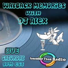 Saturday 9pm est - http://rememberthenradio.com Wayback Memories with DJ Alex LIVE Listen to RTR's very own Marathon Man as he spins your favorite Oldies from the 60's, the 70's and the 80's Send your requests to Alex at djalex@rememberthenradio.com Remember Then Radio - The Soundtrack of Our Lives 24/7/365