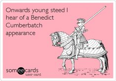 Onwards young steed I hear of a Benedict Cumberbatch appearance.