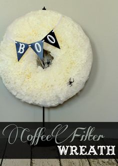 BOO Coffee Filter Wreath tutorial on { lilluna.com } Takes some time, but look how beautiful!! Great decor!
