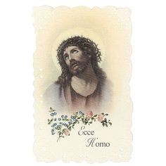 Lenten idea: Hand out Holy Cards to family and friends this Lent. 'Ecce Homo' means 'behold the man' and were the words of Pilate when leading Jesus out to the crowd before His crucifixion.