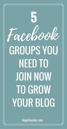 5 Facebook groups you need to join now to promote your blog, find inspiration, and learn from other business owners. via @angiegensler