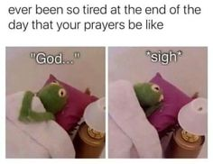 Maybe Youd Feel Better If You Got Out Of Bed And D. ~ Memes curates only the best funny online content. Church Memes, Church Humor, Funny Christian Memes, Christian Humor, Funny Videos, Sapo Meme, Kermit The Frog, Spongebob Memes, Getting Out Of Bed