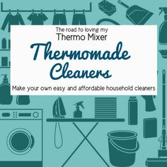 Make your own cleaners! | The Road to Loving My Thermo Mixer