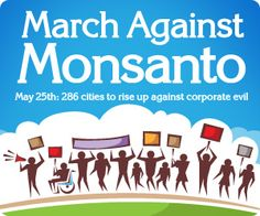 Join the global March Against Monsanto on May 25th as 286 cities rise up ... good points about being a peaceful demonstration
