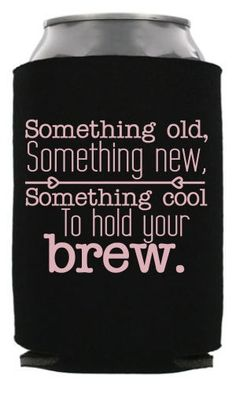 TWC-6033 - Something Old, Something New, Something Cool to Hold Your Brew - Modern Wedding Can Cooler #koozie #wedding