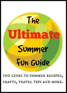 100 summer fun links to articles for summer crafts, summer recipes, summer activities, summer travel tips, summer organization tips and much more.