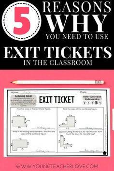 5 Reasons WHY You Need to Use Exit Tickets in the Classroom! - Young Teacher Love by Kristine Nannini