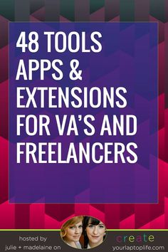 48 Tools, Extensions, and Apps For #Freelancers // Create Your Laptop Life