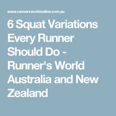 6 Squat Variations Every Runner Should Do - Runner's World Australia and New Zealand