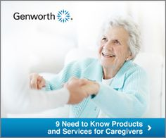 9 need to know products and services for caregivers (Source: Genworth)