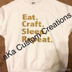 Eat. Craft. Sleep. Repeat. in glitter!