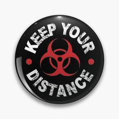 'Keep Your Distance' Pin Button by QualiTshirt One Design, Custom Design, Youtuber Merch, Badge Design, Button Badge, Order Prints, Badges, Distance, Just For You