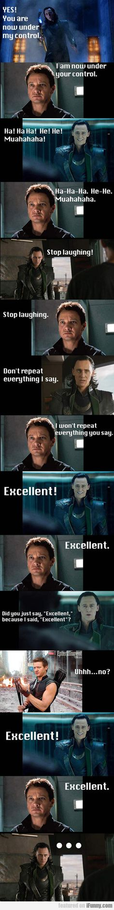 Yes! You Are Now Under My Control...(I was always under your control, Loki.)