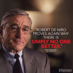 Nobody does it better than #DeNiro. #TheIntern is in theaters now.