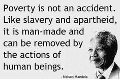 Poverty is not an accident: #NelsonMandela pic.twitter.com/PWTXnl8NHI #RESPECT  Mandela  July 18 1918
