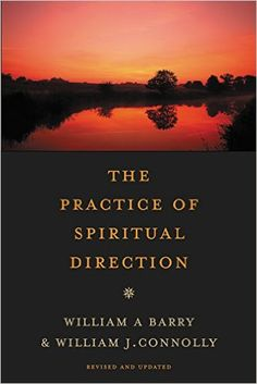 Amazon.com: The Practice of Spiritual Direction (9780061652639): William A. Barry, William J. Connolly: Books