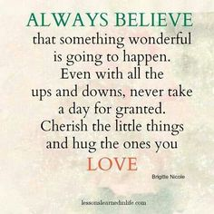 Always Believe. - Lessons Learned in Life Great Quotes, Quotes To Live By, Inspirational Quotes, Motivational Quotes, Awesome Quotes, Quotable Quotes, Happy Quotes, The Words, Too Late Quotes