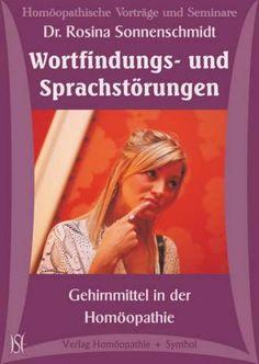 Wortfindungs- und Sprachstörungen. Gehirnmittel in der Homöopathie