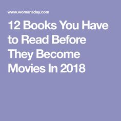 12 Books You Have to Read Before They Become Movies In 2018