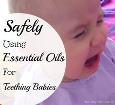 Safely Using Essential Oils For Teething Babies