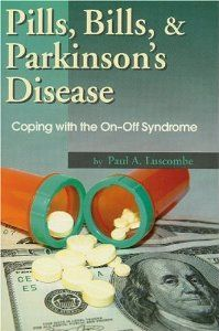 Pills, Bills & Parkinson's Disease: Coping with the On-Off Syndrome: Paul A. Luscombe: 9780970437235: Amazon.com: Books