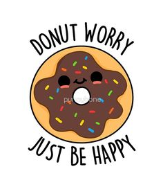 'Donut Worry Food Pun' by punnybone - Funny food puns - Funny Food Puns, Cute Jokes, Punny Puns, Cute Puns, Food Humor, Puns Hilarious, Funny Doodles, Kawaii Doodles, Cute Doodles