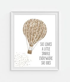 Hot Air Balloon Art Print, Gold Glitter 'She Leaves A Little Sparkle...' 5x7 8X10 11x14 Quote, Nursery Wall Art, Nursery Decor