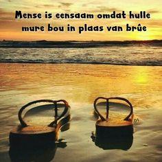mense is alleen omdat hulle mure bou in plaas van brûe Afrikaans, D1, Wisdom Quotes, Tart, Gift Ideas, Movie Posters, Movies, Pie, Films