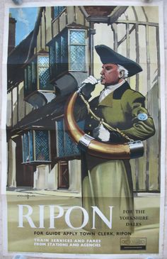 Ripon - For The Yorkshire Dales, by Claude Buckle. This is the Wakeman of Ripon. It is a tradition begun by Alfred the Great more than 1100 years ago, where the horn is used daily at 9pm in the Market Square, with its fine old buildings,  to advise that the Wakeman is on duty and watching for Vikings. The wording at the bottom also advised travellers of Ripon's proximity to the Yorkshire Dales for scenic countryside trips. Original Vintage Railway Poster available on…
