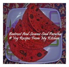 Veg Recipes From My Kitchen: Beetroot and Sesame Paratha /Roti