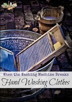 Hand Washing Laundry l If your washing machine breaks or the power goes out, here's what to do with the laundry l Homestead Lady (.com)