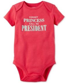 422609eda Carter's Forget Princess Call Me President Bodysuit, Baby Girls (0-24 months)  & Reviews - All Baby - Kids - Macy's