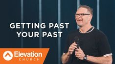 Getting Past Your Past (Perry Noble)