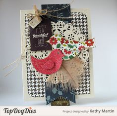 Say hello with this card, created with Top Dog Dies Bird Cage Album Finishers Die Set (TC005), Top Dog Dies Ornament & Tags #1 Die Set (TC023) and  Top Dog Dies Madison Doily Die (TC012).