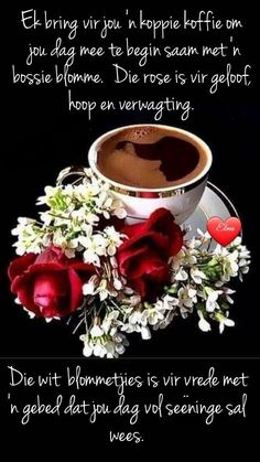 Good Morning Wishes, Day Wishes, Lekker Dag, Goeie Nag, Flowers Gif, Goeie More, Afrikaans Quotes, Morning Greetings Quotes, Good Morning Flowers