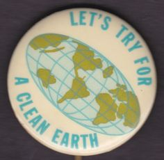 1960's LETS TRY FOR A CLEAN EARTH Day Hippie Protest Cause Pinback Button Pin