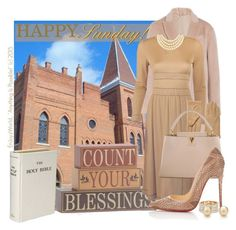 """""""HAPPY SUNDAY!!!: """"Count Your Blessings!"""""""" by enjoyzworld ❤ liked on Polyvore featuring DEPT, Brunello Cucinelli, Averardo Bessi, Echo, Louis Vuitton, Christian Louboutin, Ariella Collection, Carolee, Tiffany & Co. and neutrals"""