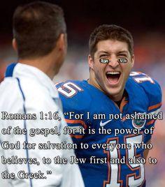 Romans 1:16 #timtebow #faith