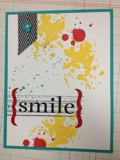 handmade card ....  Gorgeous Grunge ... splats of bright yellow, red and aqua ... bright and beautiful ,,, SMILE sentiment in brackets ... fun card ...Stampin' Up!
