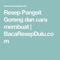 Resep Pangsit Goreng dan cara membuat | BacaResepDulu.com