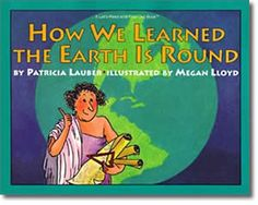 How We Learned the Earth Is Round by Patricia Lauber. Columbus Day books for children.