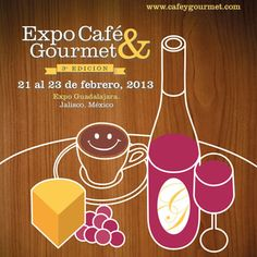 Expo cafe y gourmet  / Gdl / 21 a 23 Feb 2013