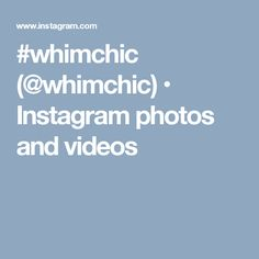 #whimchic (@whimchic) • Instagram photos and videos