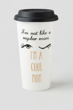 "Cool Mom Travel Mug. Fun travel mug featuring a classic quote from the movie Mean Girls: ""I'm not like a regular mom, I'm a cool mom""."