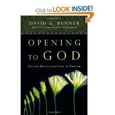 Opening to God: Lectio Divina and Life as Prayer: David G. Benner: 9780830835423: Amazon.com: Books