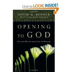 Opening to God: Lectio Divina and Life as Prayer: David G. Benner: 9780830835423: Amazon.com: Books