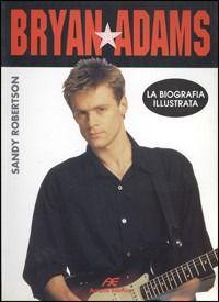 Prezzi e Sconti: #Bryan adams. la biografia illustrata sandy  ad Euro 8.52 in #Libri #Libri