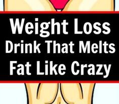 Weight Loss Drink That Melts Fat Like Crazy!